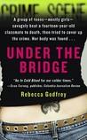 Under the Bridge by Rebecca Godfrey