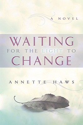 Waiting for the Light to Change by Annette Haws