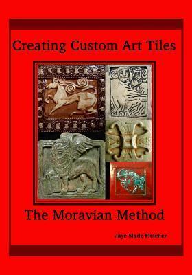 Creating Custom Art Tiles: The Moravian Method