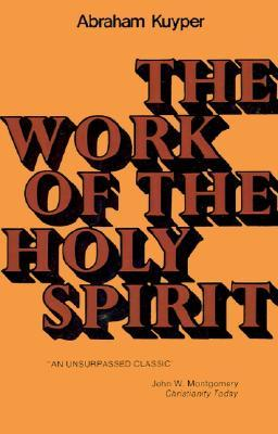 Ebook The Work of the Holy Spirit by Abraham Kuyper PDF!