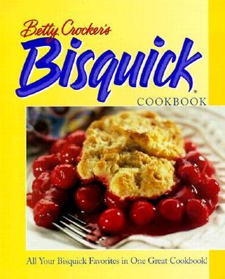 Betty Crocker's Bisquick Cookbook