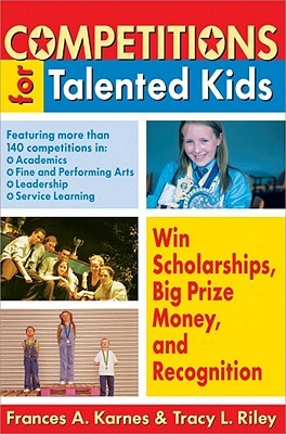 Competitions for Talented Kids by Frances A. Karnes