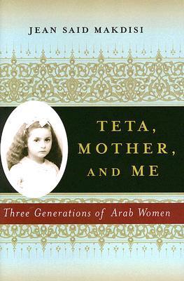 Teta, Mother and Me by Jean Said Makdisi