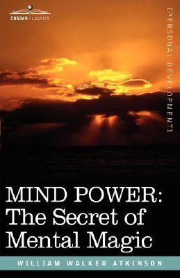 Mind Power: The Secret of Mental Magic