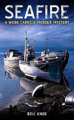 Seafire (Webb Carrick Murder Mystery) (Webb Carrick Murder Mystery 6)