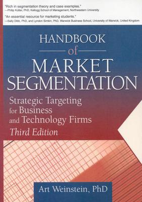 Handbook of Market Segmentation: Strategic Targeting for Business and Technology Firms, Third Edition
