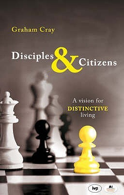 Disciples And Citizens by Graham Cray