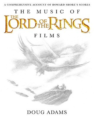 The Music of The Lord of the Rings Films: A Comprehensive Account of Howard Shore's Scores (Book and Rarities CD)