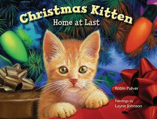 Christmas Kitten, Home at Last by Robin Pulver