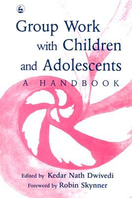 Group Work with Children and Adolescents by Kedar Nath Dwivedi