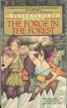 The Forge in the Forest (The Winter of the World, #2)