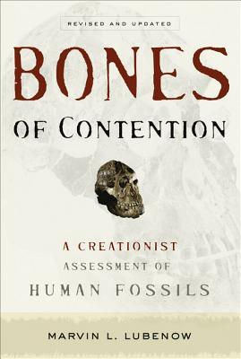 Bones of Contention: A Creationist Assessment of Human Fossils