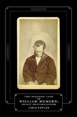The Strange Case of William Mumler, Spirit Photographer