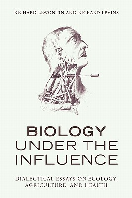 biology under the influence dialectical essays on ecology 185157