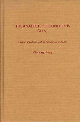 The Analects of Confucius: (Lun Yu)