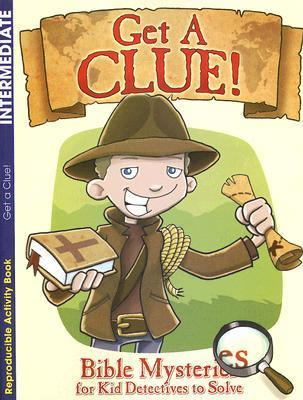 Get a Clue!: Bible Mysteries for Kid Detectives to Solve