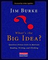 What's the Big Idea?: Question-Driven Units to Motivate Reading, Writing, and Thinking