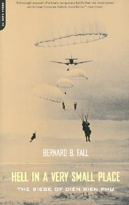 Hell in a Very Small Place by Bernard B. Fall