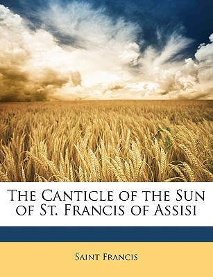 Canticle Of The Sun By Francis Of Assisi