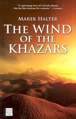 The Wind of the Khazars by Marek Halter