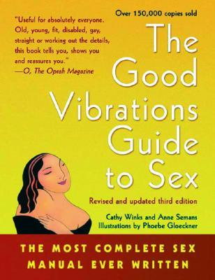 The Good Vibrations Guide to Sex by Cathy Winks