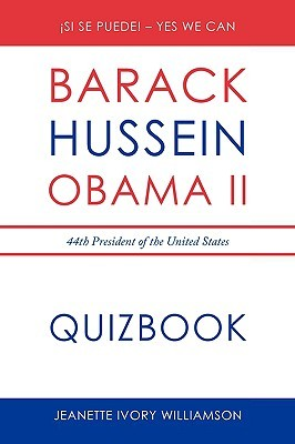 Obama Quiz Book: Barack Obama, the 44th President of the United States