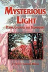 Mysterious Light; Poems, Colorful and Transparent
