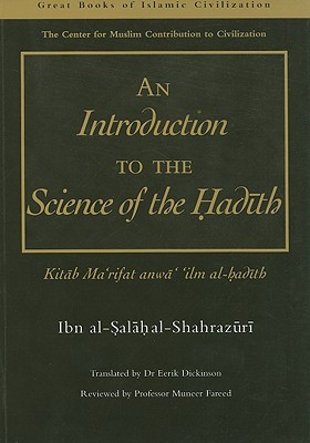 An Introduction to the Science of the Hadith: Kitab Mar'rifat Anwa' 'Ilm Al-Hadith