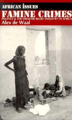 Famine Crimes by Alex de Waal