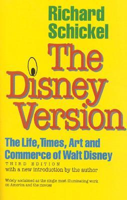 the-disney-version-the-life-times-art-and-commerce-of-walt-disney