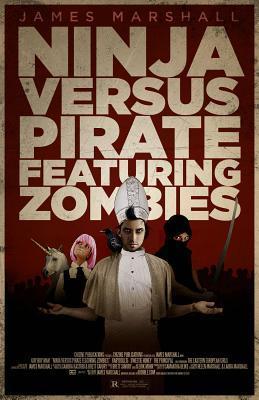Ninja Versus Pirate Featuring Zombies by James   Marshall