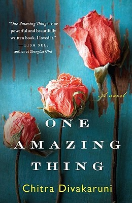 One Amazing Thing by Chitra Banerjee Divakaruni