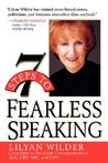 7 Steps to Fearless Speaking by Lilyan Wilder