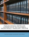 Timeless Woman, Writer and Interpreter of the California Indian World: Transcript 1976-78