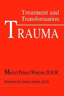 Trauma: Treatment and Transformation