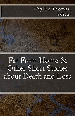 Far from Home & Other Short Stories about Death and Loss