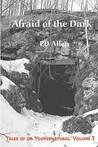 Afraid of the Dark; Tales of Da Yoopernatural, Volume 3