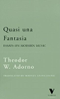 Quasi Una Fantasia: Essays on Modern Music
