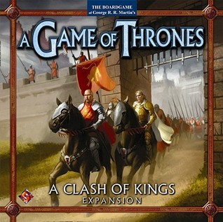 NOT A BOOK A Clash of Kings: The a Game of Thrones Board Game Expansion