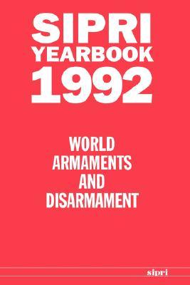 Sipri Yearbook 1992: World Armaments and Disarmament by Stockholm International Peace Research