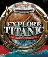 Explore Titanic [with cd-rom]