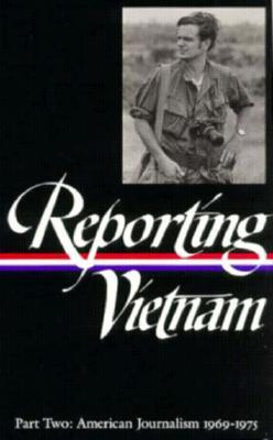 reporting-vietnam-part-two-american-journalism-1969-1975
