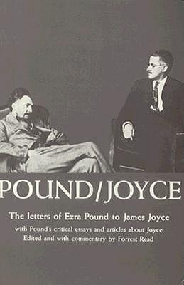 Pound-Joyce: The Letters of Ezra Pound to James Joyce With Pound's Critical Essays and Articles About Joyce