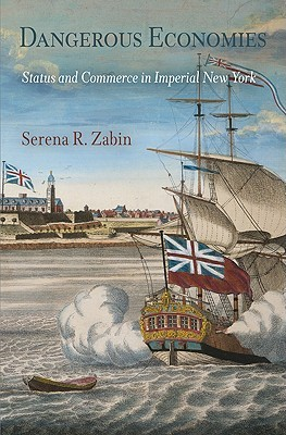 dangerous-economies-status-and-commerce-in-imperial-new-york