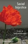 Social Injustice: Essays in Political Philosophy