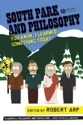 South Park and Philosophy by Robert Arp