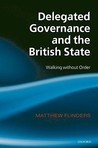 Delegated Governance and the British State: Walking Without Order