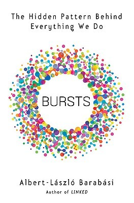 Bursts by Albert-László Barabási