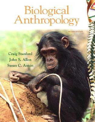Biological Anthropology by Craig B. Stanford