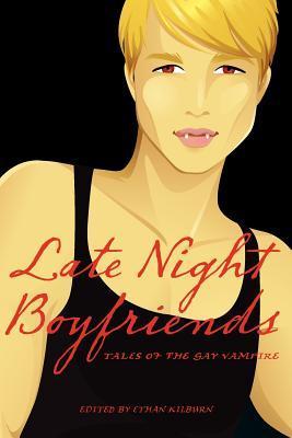 Late Night Boyfriends by Ethan Kilburn